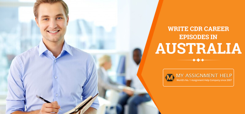 How to Write Career Episodes for Your CDR in Australia