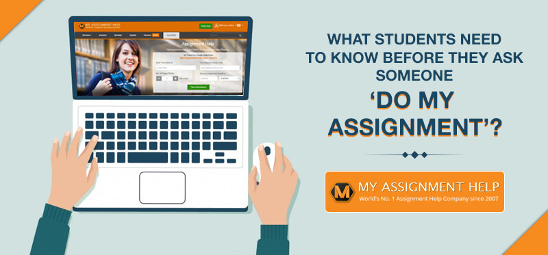 Know Before Asking Someone Do My Assignment?