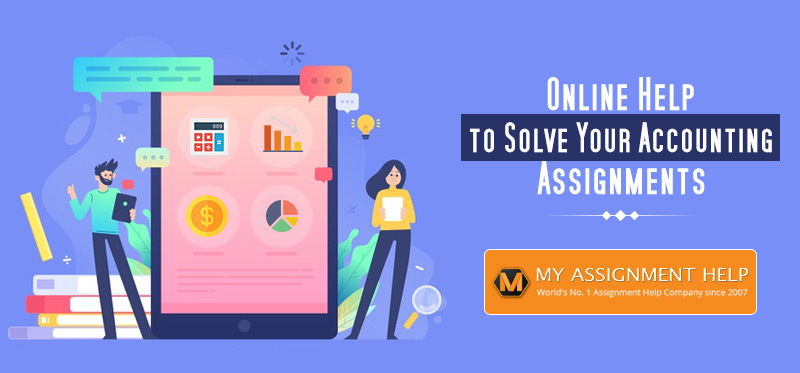 Online Help to Solve Your Accounting Assignments