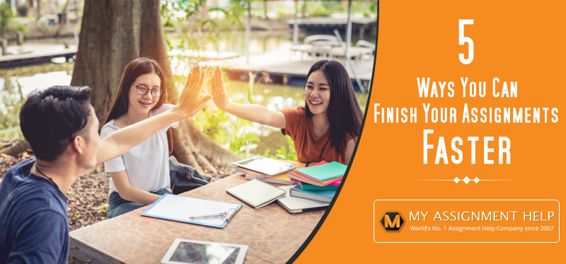 Ways to Finish Your Assignments Faster