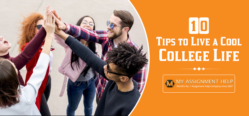 10 Tips to Live a Cool College Life