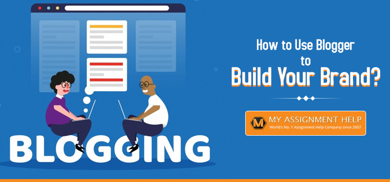 How to Use Blogger to Build Your Brand?