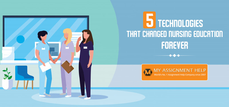 5 Technologies That Changed Nursing Education Forever