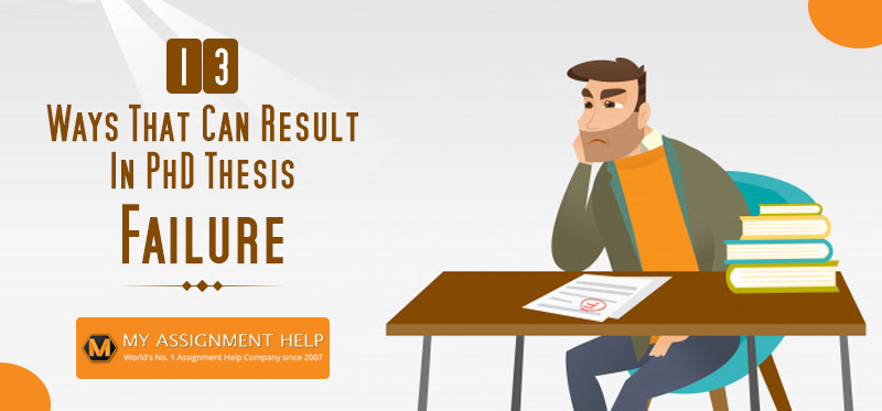 13 Ways That Can Result in PhD Thesis Failure