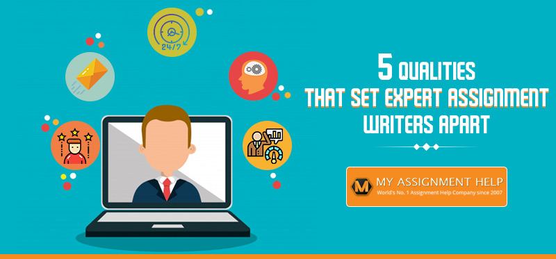 5 Qualities That Set Expert Assignment Writers Apart