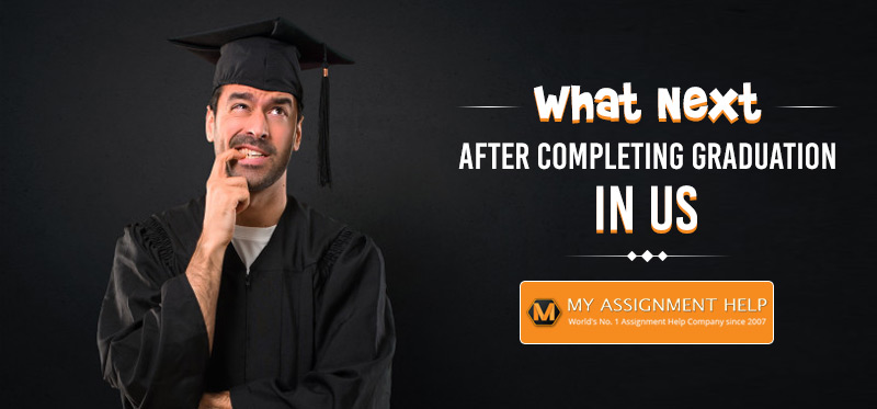 What Next After Completing Graduation in US