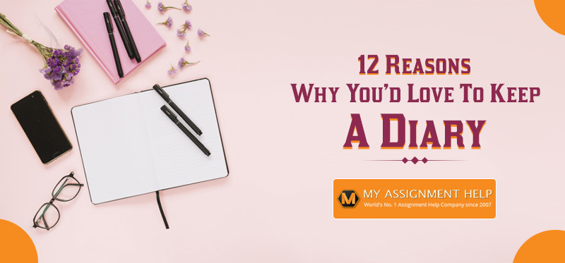 12 Reasons Why You'd Love To Keep A Diary