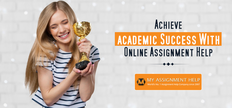 Get academic success with online assignment help