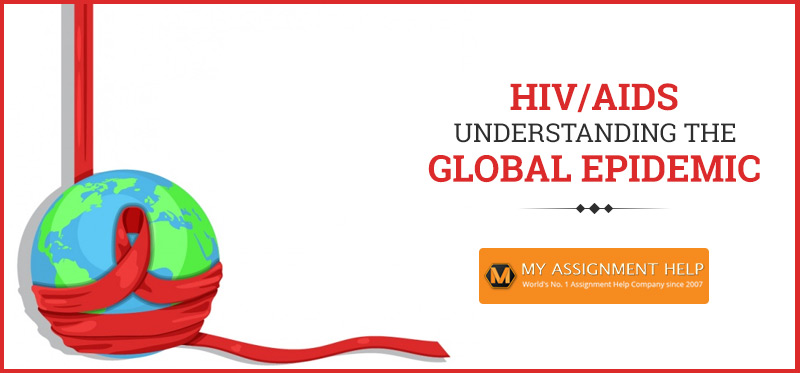HIV/AIDS: Understanding the Global Epidemic